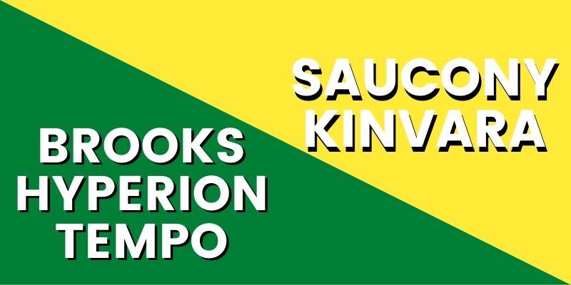 Brooks Hyperion Tempo Vs Saucony Kinvara HI-min