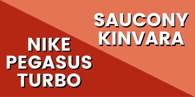 Nike Pegasus Turbo Vs Saucony Kinvara HI-min