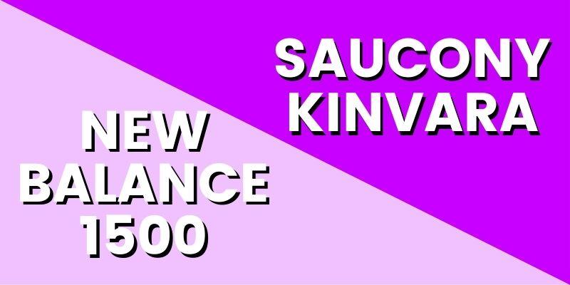 Saucony Kinvara Vs New Balance 1500 HI-min