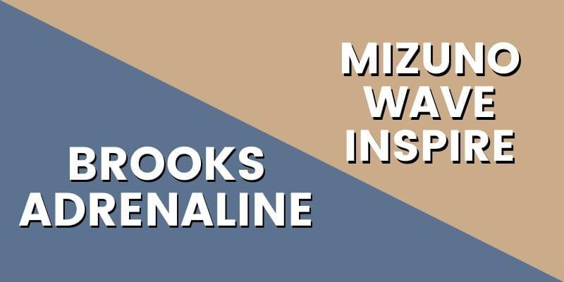 Brooks Adrenaline Vs Mizuno Wave Inspire HI-min