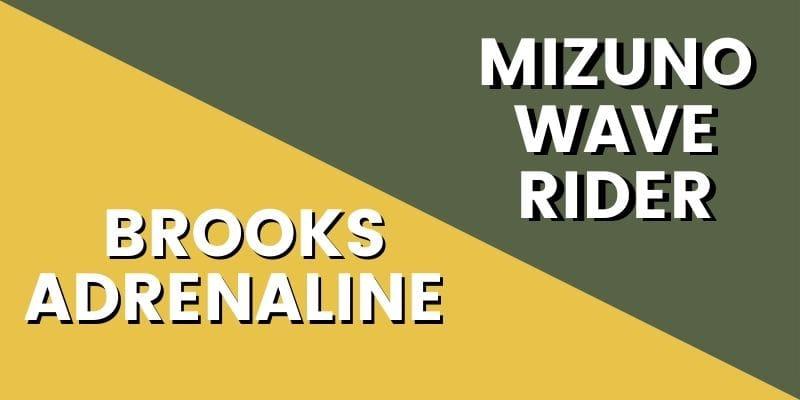 Brooks Adrenaline Vs Mizuno Wave Rider HI-min