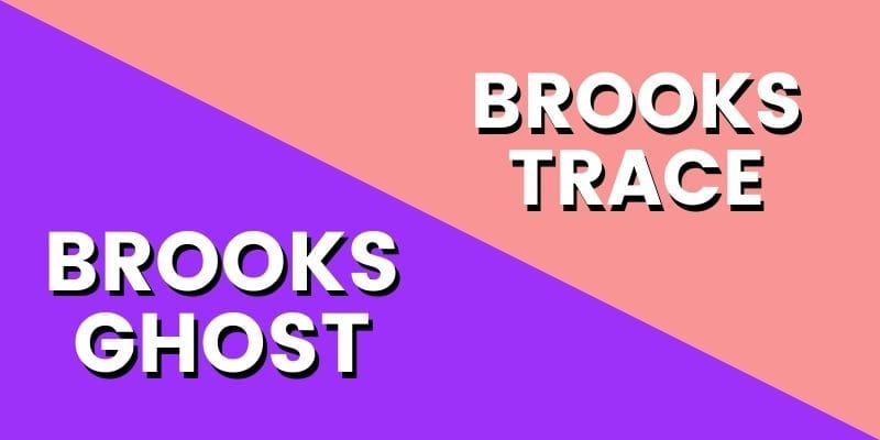 Brooks Ghost Vs Trace HI-min