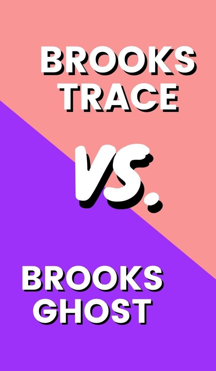 Brooks Trace Vs Brooks Ghost Pin-min