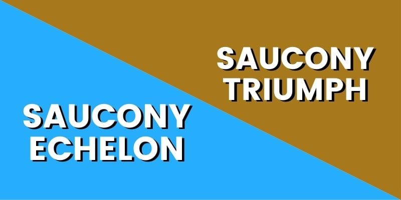 Saucony Echelon Vs Triumph HI-min