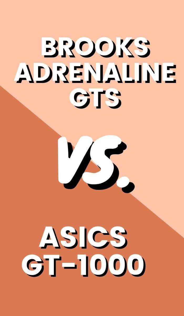 Asics GT 1000 Vs Brooks Adrenaline GTS Pin-min