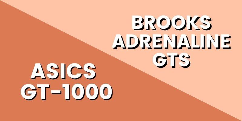 Asics GT 1000 Vs Brooks Adrenaline HI-min