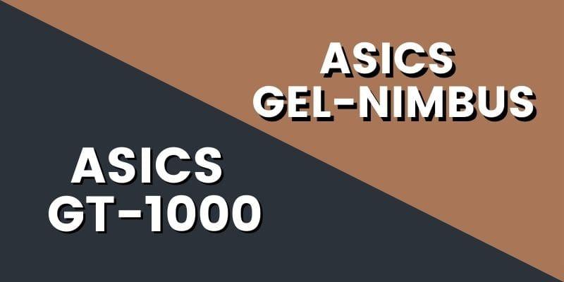 Asics GT 1000 Vs Nimbus HI-min