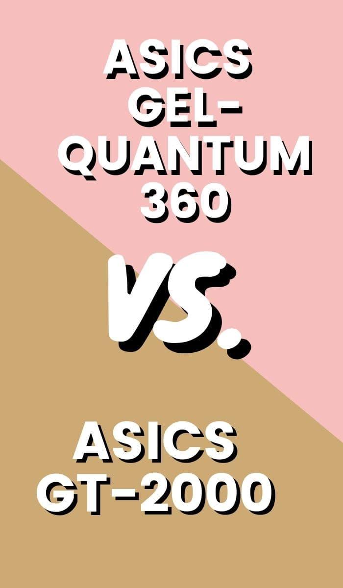 Asics GT 2000 Vs Asics Quantum 360 Pin-min