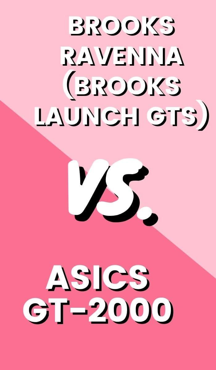 Asics GT-2000 Vs Brooks Ravenna (Brooks Launch GTS) Pin-min