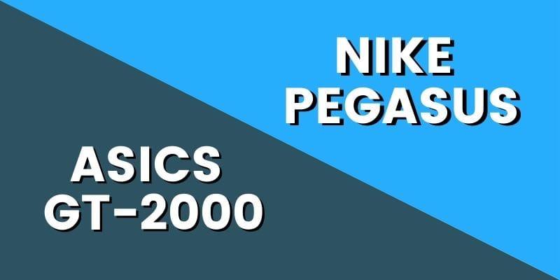 Asics GT 2000 Vs Nike Pegasus HI-min