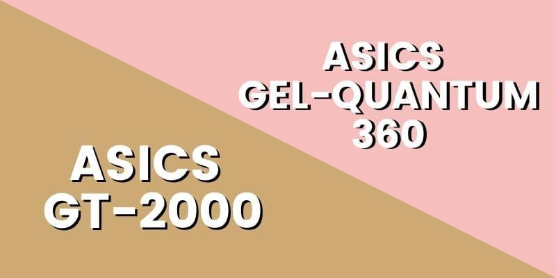 Asics GT 2000 Vs Quantum 360 HI-min