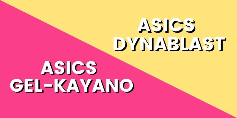 Asics Gel Kayano Vs Asics Dynablast HI-min