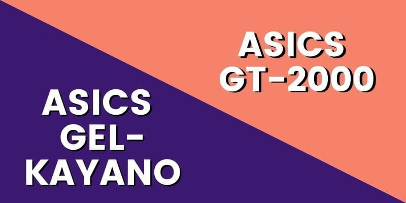 Asics Gel Kayano Vs Asics GT-2000 HI-min