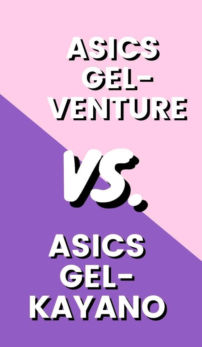 Asics Gel Kayano Vs Asics Gel Venture Pin-min