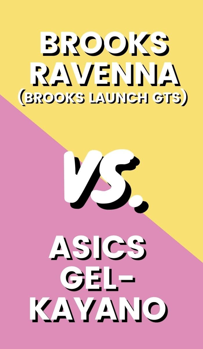 Asics Gel Kayano Vs Brooks Ravenna (Brooks Launch GTS) Pin-min
