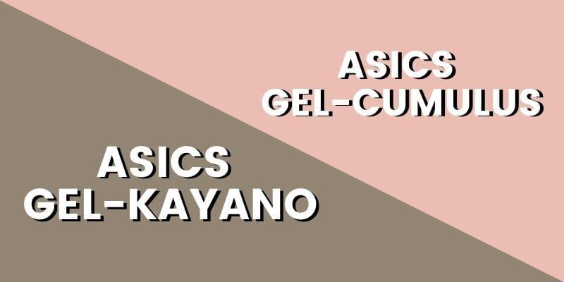 Asics Gel Kayano Vs Cumulus HI-min