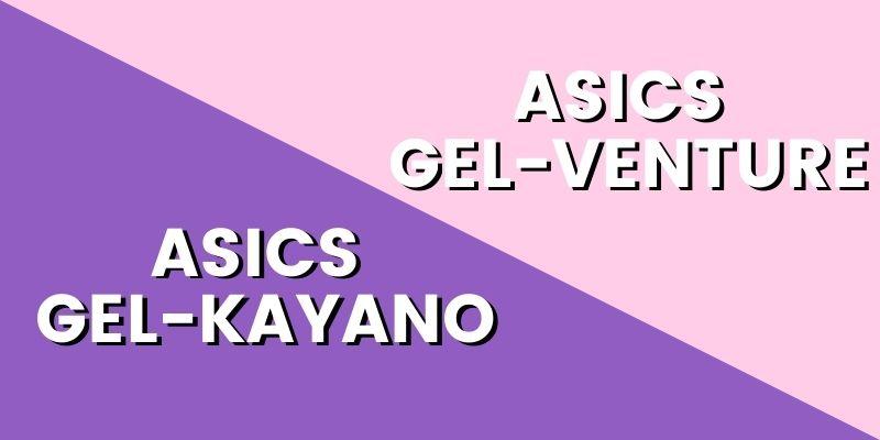 Asics Gel Kayano Vs Gel Venture HI-min