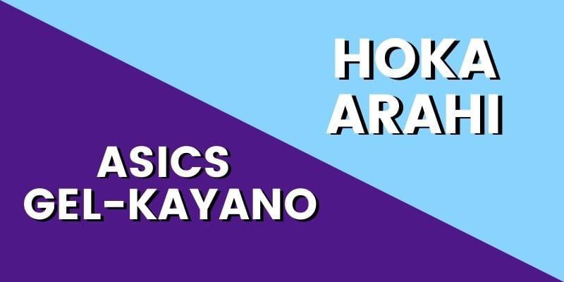 Asics Gel Kayano Vs Hoka Arahi HI-min