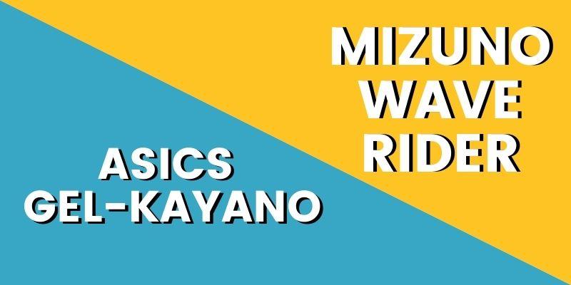 Asics Gel Kayano Vs Mizuno Wave Rider HI-min