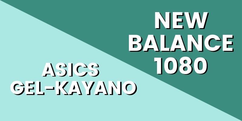 Asics Gel Kayano Vs New Balance 1080 HI-min