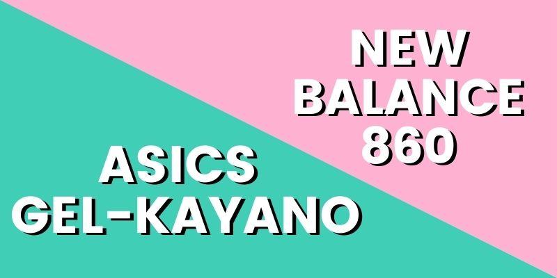 Asics Gel Kayano Vs New Balance 860 HI-min