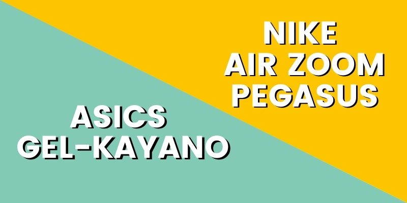 Asics Gel Kayano Vs Nike Pegasus HI-min