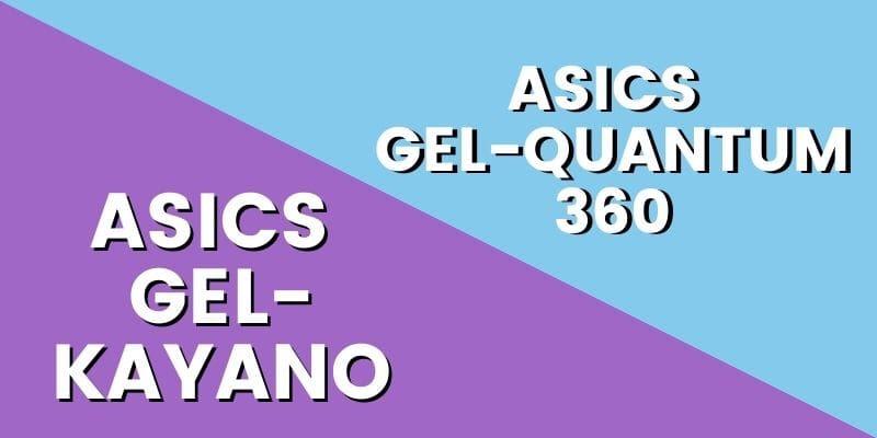 Asics Gel Kayano Vs Quantum 360 HI-min