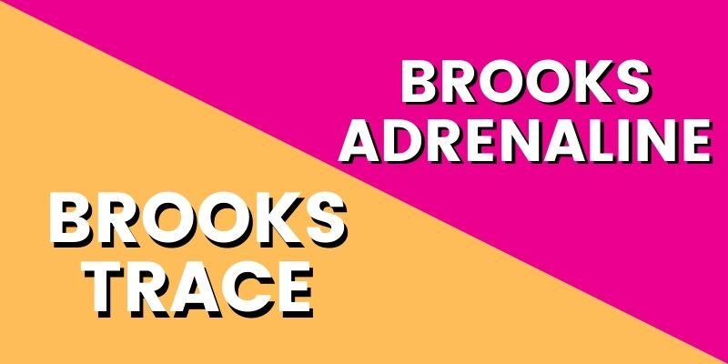 Brooks Trace Vs Adrenaline HI-min