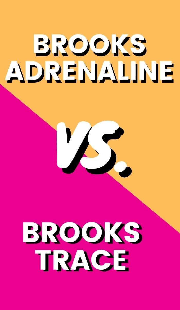 Brooks Trace Vs Brooks Adrenaline GTS Pin-min